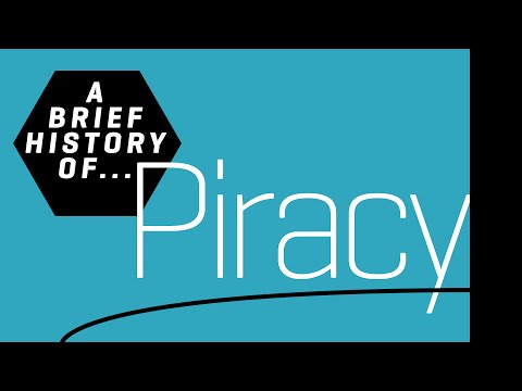 A Brief History of Piracy