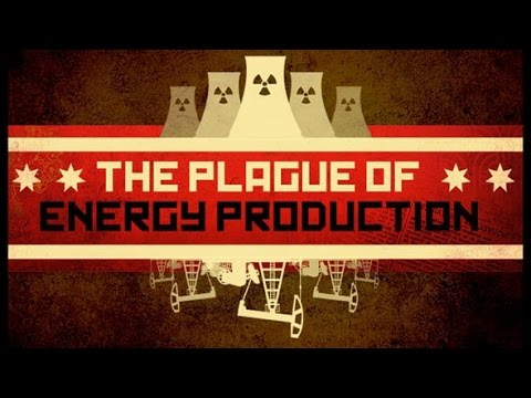 The plague of energy production (the movie)