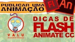 Flash e Animate CC - Dicas:  Como Publicar o seu arquivo