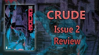Crude Issue #2 Comic Review
