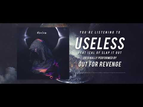 Out For Revenge - Useless ft. Ical of Slap it Out