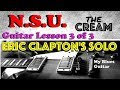 N.S.U. Guitar Lesson 3 of 3 :: Clapton Cream :: Guitar Solo