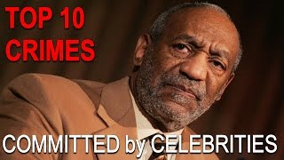Top 10 Hollywood Celebrities Who Committed Horrible Crimes