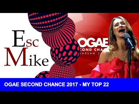 Eurovision 2017 - OGAE Second Chance - My Top 22