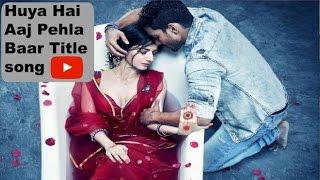 Hua Hai Aaj Pehli Baar Sanam Re Title Song Audio