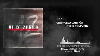 Alex Zurdo - Una Nueva Canción ft. Kike Pavón (Audio Oficial)