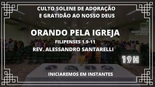 Culto Solene de Adoração e Gratidão ao nosso Deus das 19 horas