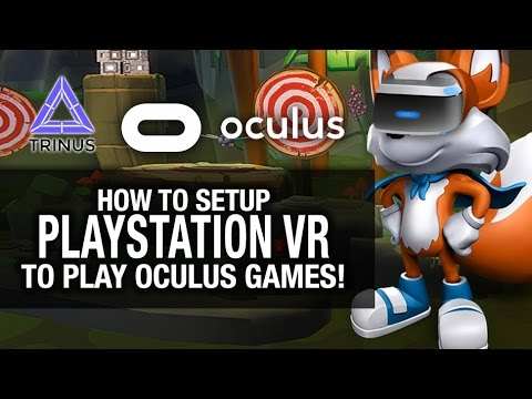 HOW TO SETUP YOUR PSVR TO PLAY ANY OCULUS GAME! // TrinusVR, ReVive, Oculus, VR Gameplay