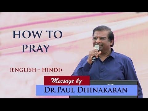 How to pray (English -Hindi) - Dr. Paul Dhinakaran