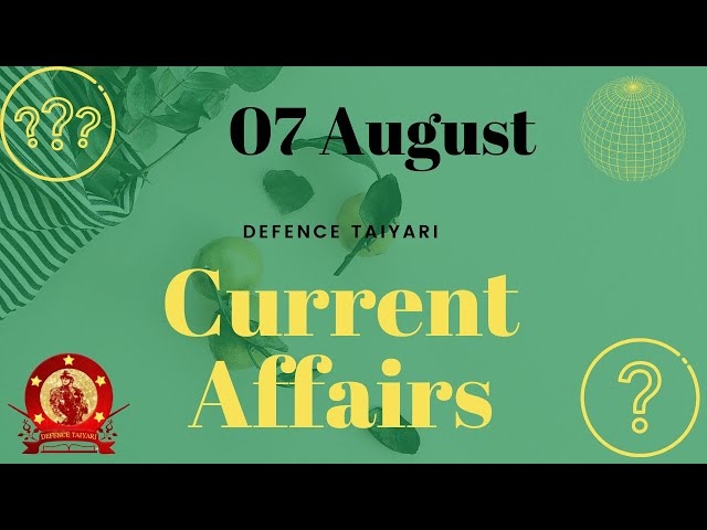 Current Affairs 2021 | Daily Current Affairs 2021 | 07 August | Defence Taiyari