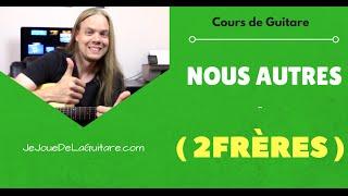 Cours De Guitare - Nous Autres (2Frères)