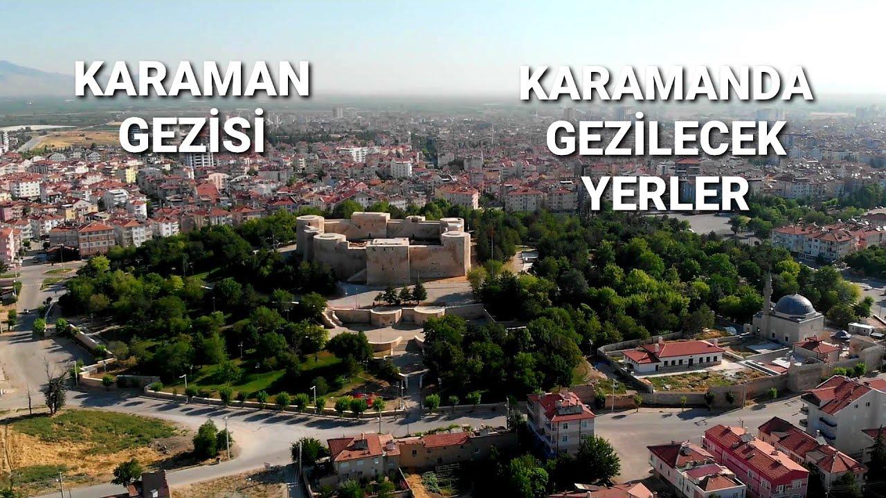 KARAMAN GEZİSİ/KARAMANDA GEZİLECEK YERLER