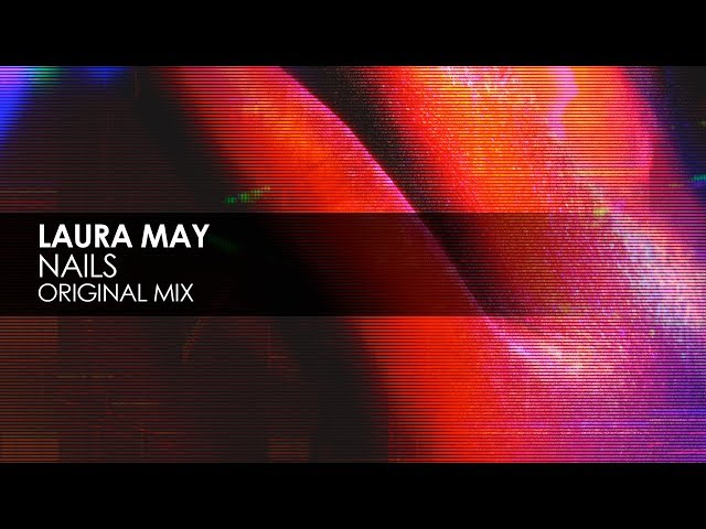 Laura May - Nails (Original Mix)