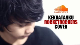 Rocket Rockers - Kekuatanku (Cover) by Danar & Indri