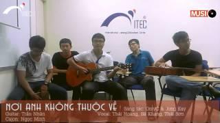 [ITEC Music | Weekly Covers] Nơi Anh Không Thuộc Về
