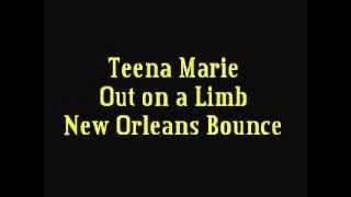TEENA MARIE - OUT ON A LIMB (NEW ORLEANS BOUNCE)