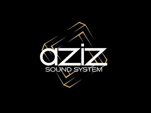 Aziz Sound System - Selection #1