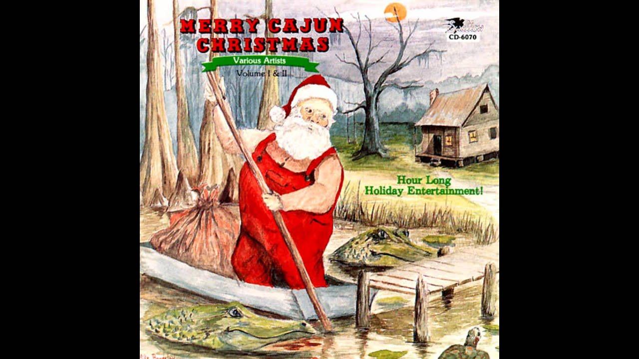 Cajun Christmas.Merry Cajun Christmas Silent Night Harry Fontenot