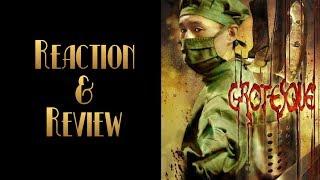 Reaction & Review | Grotesque
