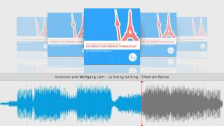 Incontrol and Wolfgang Lohr - Le Swing Ist King - Shemian Remix
