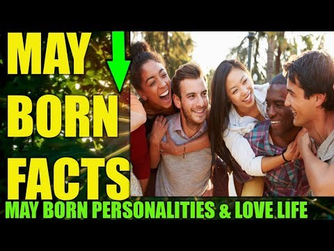 INTERESTING FACTS ABOUT MAY BORN BABIES PERSONALITY | MAY