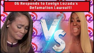 OG Responds to Evelyn Lozada's Defamation Lawsuit! Og VS Evelyn #FULLBREAKDOWN!