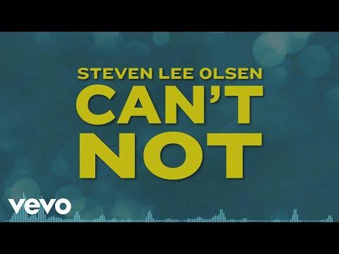 Steven Lee Olsen - Can't Not (Lyric Video)