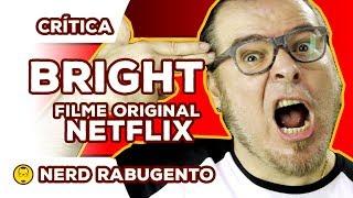 BRIGHT - Crítica do Filme Original Netflix - Nerd Rabugento