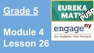 Eureka Math Grade 5 Module 4 Lesson 26