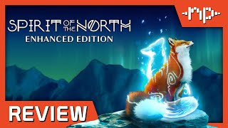 Spirit of the North: Enhanced Edition Review - Noisy Pixel