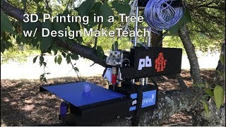 3D Printing in a Tree