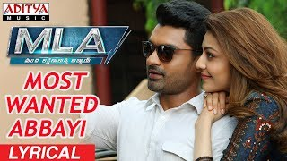 Most Wanted Abbayi Lyrical || MLA Movie Songs |...