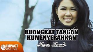 Maria Shandi - Kuangkat Tangan Kumenyerahkan