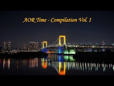 🎼AOR Time ♬ Compilation ♬ (Vol. 1)