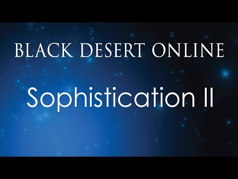 Black Desert Online Knowledge Guide | Academics | Sophistication II