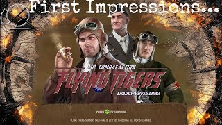 first Impressions:  Flying Tigers:  Shadows Over China