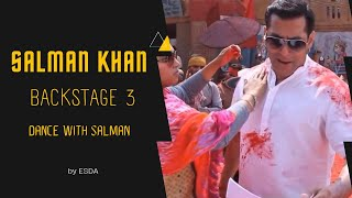 SALMAN KHAN - BACKSTAGE 3 - DANCE WITH SALMAN