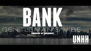 Gentleman's Vibe- Bank (Prod. AzelNorth)