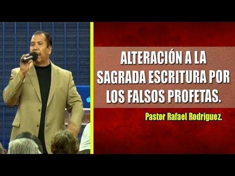 Pastor Rafael Rodriguez. Alteración A La Sagrada Escritura Por Los Falsos Profetas