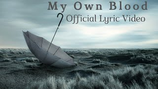 Until Rain - My Own Blood (Official Lyric Video)