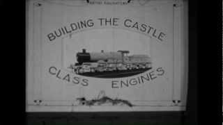 """Building A Castle Class Locomotive - Swindon 1950"" - DVD Now Available!"