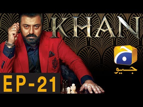 KHAN - Episode 21 | Har Pal Geo