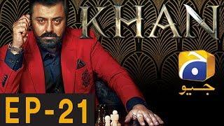 KHAN - Episode 21 | Har Pal Geo