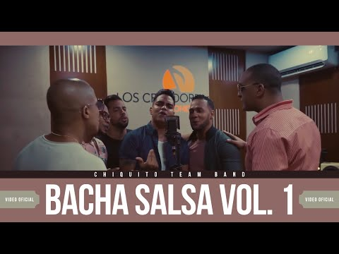 Chiquito Team Band - Bachata Salsa Vol. 1 [BACHASALSA]