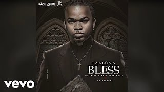 Takeova - Bless (Official Audio)