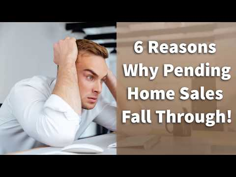 6 Reasons Why Pending Home Sales Fall Through!
