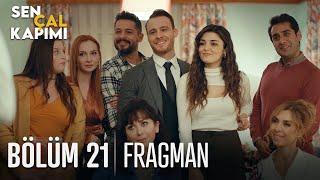 Sen Çal Kapımı 21. Bölüm Fragmanı