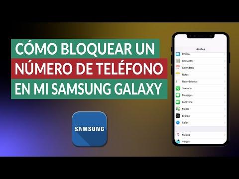Cómo Bloquear un Número de Teléfono en mi Samsung Galaxy