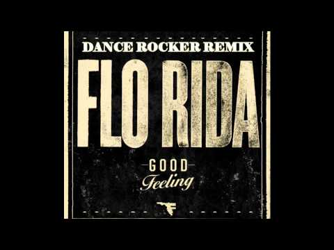 Flo Rida - Good Feeling (Dance Rocker Remix)