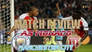 Monaco 3 - 1 Man City - MONACO QUALIFY! | Match Review & Reaction |